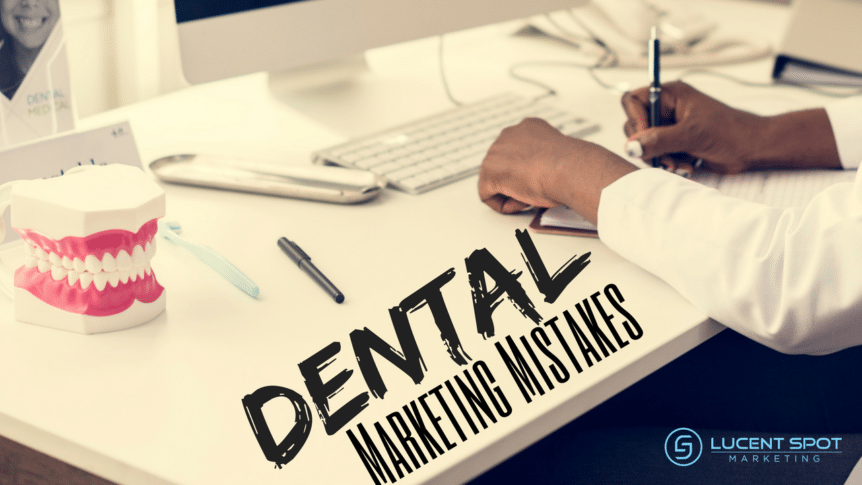 Dental Marketing Mistakes